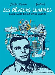 Scénario de Cédric Villani. Dessin de Baudoin Coédition Gallimard/Grasset