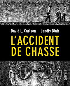 « L'Accident de chasse  », David L. Carlson, Landis Blair,  Éditions Sonatine, août 2020