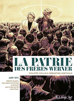 La Patrie des Frères Werner, de Philippe Collin et Sébastien Goethals, Futuropolis, août 2020