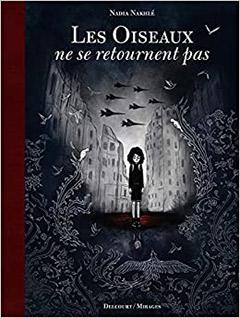 Les oiseaux ne se retournent pas, Nadia Nakhlé, Delcourt, 2020